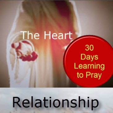 The Heart – Relationship with Jesus